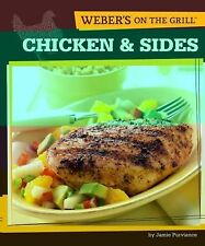 Weber's on the Grill : Chicken and Sides - Over 100 Fresh, Great Tasting...