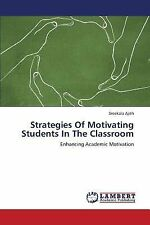 Strategies of Motivating Students in the Classroom by Ajith Sreekala (2013,...