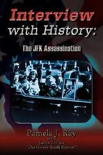 Interview with History: : The JFK Assassination by Pamela J. Ray (2007,...