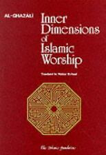 Inner Dimensions of Islamic Worship by Imam Al-Ghazali (2013, Paperback)