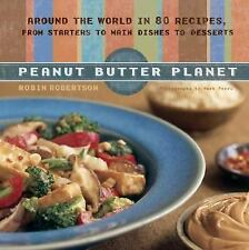 Peanut Butter Planet: Around the World in 80 Recipes, from Starters to Main Dish