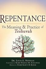 Repentance : The Meaning and Practice of Teshuvah by Louis E. Newman (2013,...