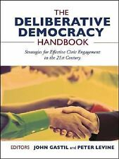 The Deliberative Democracy Handbook: Strategies for Effective Civic Engagement