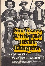 SIX YEARS WITH THE TEXAS RANGERS 1875 - 1881/ James B. Gillett / Bison Books TPB