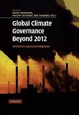 Global Climate Governance Beyond 2012 : Architecture, Agency and Adaptation...