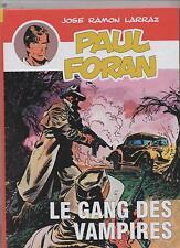 Paul FORAN. Le Gang des Vampires. Le Passage 2016. Album cartonné.