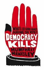 Democracy Kills by Humphrey Hawksley (Paperback, 2009)