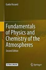 Fundamentals of Physics and Chemistry of the Atmospheres by Guido Visconti...