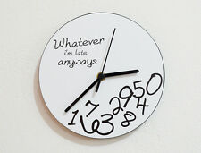 "Whatever, I'm Late Anyways ( White - Ø 10"" (25 Cm) Diameter ) - Wall Clock"