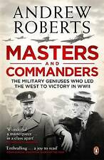 Masters and Commanders:Military Geniuses Victory in World War 11- Andrew Roberts