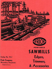 Frick Portable Sawmills, Edgers, Trimmers, Accessories, Catalog No. 75-J reprint