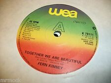 "FERN KINNEY- TOGETHER WE ARE BEAUTIFUL VINYL 7"" 45RPM p"