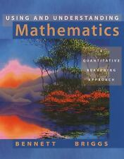 Using and Understanding Mathematics : A Quantitative Reasoning Approach by...