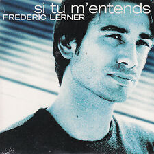 CD CARTONNE CARDSLEEVE FREDERIC LERNER SI TU M'ENTENDS NEUF SCELLE