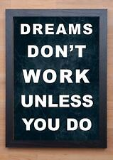STUNNING FRAMED LIFE INSPIRATIONAL QUOTE / PRINT / POSTER /  DREAMS DON'T WORK..