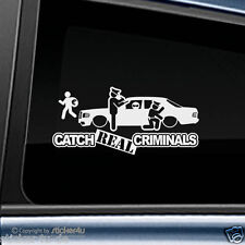 (606) Fun Sticker Aufkleber Catch Real Criminals Mercedes Benz W126 Daimler