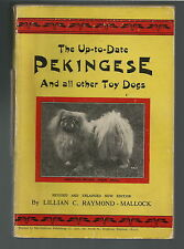 THE UP TO DATE PEKINGESE & ALL OTHER TOY DOGS BY RAYMOND MALLOCK 1923/24 EDITION