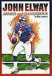John Elway: Armed & Dangerous: Revised and Updated to Include 1997 Super...