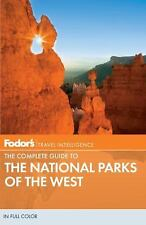 Fodor's The Complete Guide to the National Parks of the West (Full-color Travel