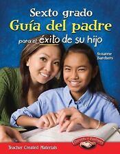 Sexto grado Guía del padre para el éxito de su hijo (Sixth Grade Parent...