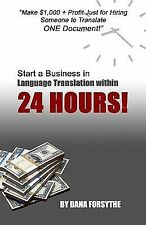 Start a Business in Language Translation Within 24 Hours : Own a Business...