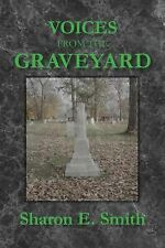 Voices from the Graveyard : Early Settlers of Winchester, Indiana by Sharon...