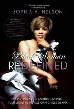Black Woman Redefined: Dispelling Myths and Discovering Fulfillment in the Age..