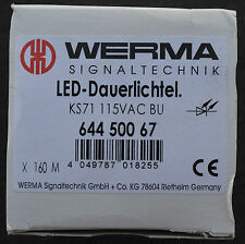 WERMA 644 500 67 KS71 LED PERM. LIGHT ELEMENT 115VAC BU 64450067 *NEW*