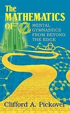 The Mathematics of Oz: Mental Gymnastics from Beyond the Edge by Pickover, Clif