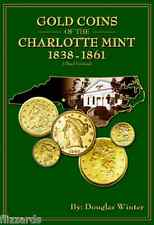 Gold Coins of the Charlotte Mint: 1838-1861, 3rd Edition, Book