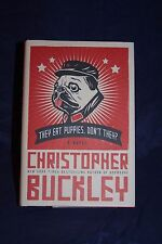 SIGNED! They Eat Puppies, Don't They?: A Novel christopher buckley HC/DJ 1sted.
