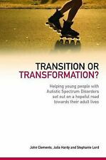 Transition or Transformation?: Helping Young People With Autistic Spectrum Dis..