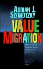 Value Migration: How to Think Several Moves Ahead of the Competition (Management