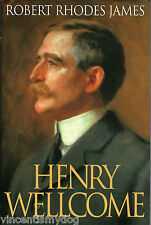 Henry Wellcome by Robert Rhodes James (Hardback, 1995)