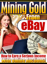 How to Make Money & Sell on eBay Mine Gold from eBay e-Book PDF w/Resell Rights