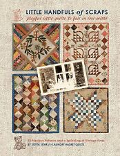 LITTLE HANDFULS OF SCRAPS BY EDYTA SITAR~PATTERN BOOK~PLAYFUL LITTLE QUILTS