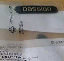 1PZ SCRITTA PASSION SMART FORTWO 450 451 ANNO 1998/2014 adesivo gomma ORIGINALE