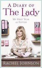 A Diary of The Lady: My First Year as Editor by Rachel Johnson (Hardback, 2010)