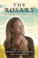 The Rosary : The Prayer That Saved My Life by Immaculée Ilibagiza and Steve...