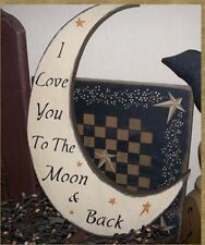PRIMITIVE SIGN~~I LOVE YOU TO THE MOON AND BACK~~MOON SHAPE~~