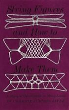 String Figures and How to Make Them: A Study of Cat's Cradle in Many L-ExLibrary