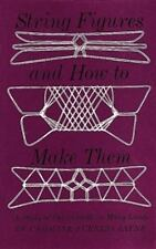 String Figures and How to Make Them: A Study of Cat's Cradle in Many Lands, Caro