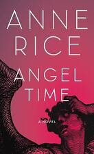 ANGEL TIME by Anne Rice (2009, Hardcover)