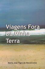 Viagens Fora Da Minha Terra (Travel Autobiography of Maria Jose De Vasconcelos)