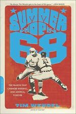 Summer of '68: The Season That Changed Baseball--and America--Forever