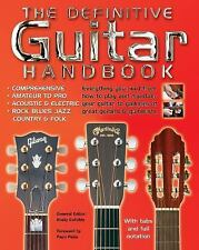 The Definitive Guitar Handbook: how to play and maintain your guitar