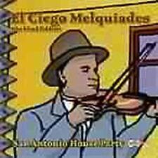 El Ciego Melquiades-San Antonio House Party CD NEU