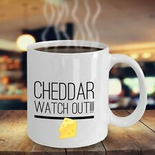 Cheddar Watch Out White Funny Novelty Coffee Cup Mug Gift for Teens Friends