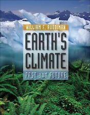 Earth's Climate : Past and Future by William F. Ruddiman (2000, Paperback)
