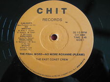 """12"""" ~ THE EAST COAST CREW ~ THE FINAL WORD (1985) C.H.I.T. 3000 ~ ELECTRO RAP"""
